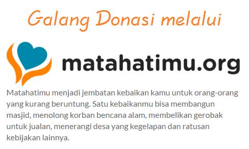 Untuk Galang Dana dan Berdonasi klik http://www.matahatimu.org/en_US/